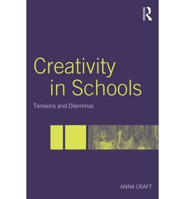 Creativity in Schools : Tensions and Dilemmas