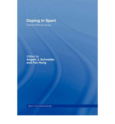Doping in Sport : Global Ethical Issues