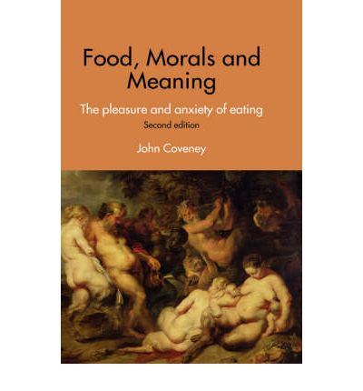 Food morals and meaning john coveney 9780415376204 for Anthropology of food and cuisine