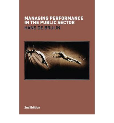 performance management in the public sector Abstract: this article addresses the development of new performance  management systems related to public sector reforms one such system is.