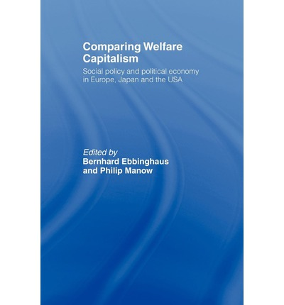 comparing british welfare systems with 2 Start studying comparative gov final exam practice questions  the voting behavior of members of british house of commons  the welfare service commitments of .