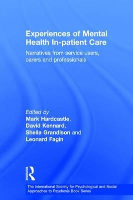 Experiences of Mental Health in-Patient Care : Narratives from Service Users, Carers and Professionals
