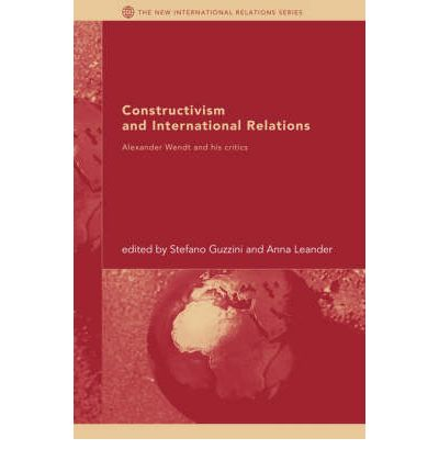 constructivism in international relations This new book unites in one volume some of the most prominent critiques of alexander wendt's constructivist theory of international relations and includes the first.