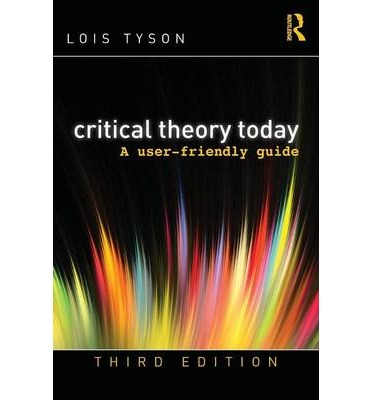 Critical Theory Today : A User-Friendly Guide
