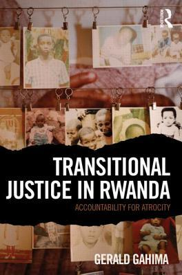 transitional justice in rwanda Transitional justice in africa: the experience with truth commissions  by charles manga fombad  charles manga fombad is a professor of law in.