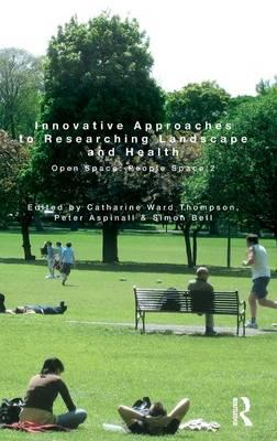 Innovative Approaches to Researching Landscape and Health : Open Space: People Space 2