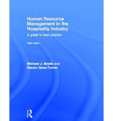 human resource management in hospitality industries What are the tourism and hospitality industries 3 who makes up the tourism   studying human resource management (hrm) in the sector this book aims to.