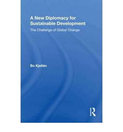 A New Diplomacy for Sustainable Development : The Challenge of Global Change