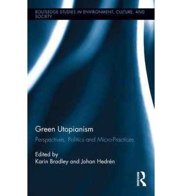 Green Utopianism : Perspectives, Politics and Micro-Practices
