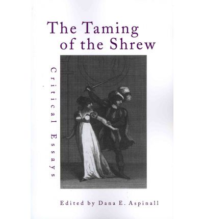 essays on the taming of the shrew Thesis statement / essay topic #5: compare and contrast film versions of the taming of the shrew shakespeare's taming of the shrew has been replicated through film many times pick one of the more modern adaptations, such as the 1967 taming of the shrew, ten things i hate about you or deliver us from eva and compare and contrast the major themes and representations in the film.