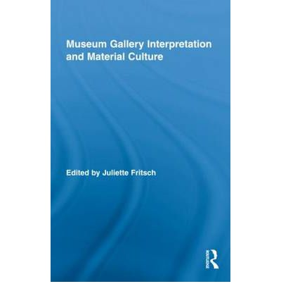 Museum Gallery Interpretation and Material Culture