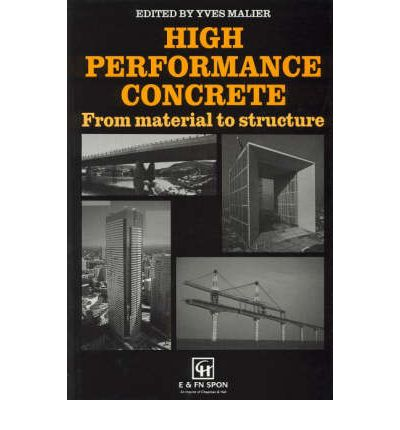 High Performance Concrete : From Material to Structure