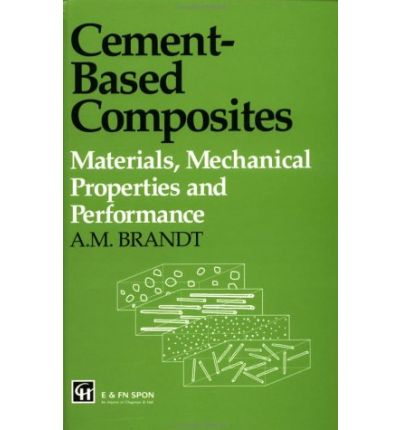 Cement-based Composites : Materials, Mechanical Properties and Performance