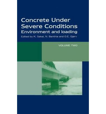 Concrete Under Severe Conditions : Environment and Loading