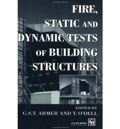 Fire, Static and Dynamic Tests of Building Structures : Proceedings of the Second Cardington Conference