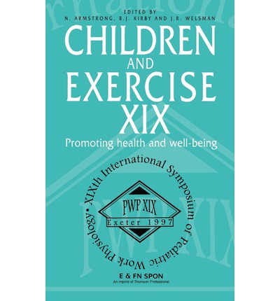 Children and Exercise: Promoting Health and Well-being 13th : Conference Proceedings