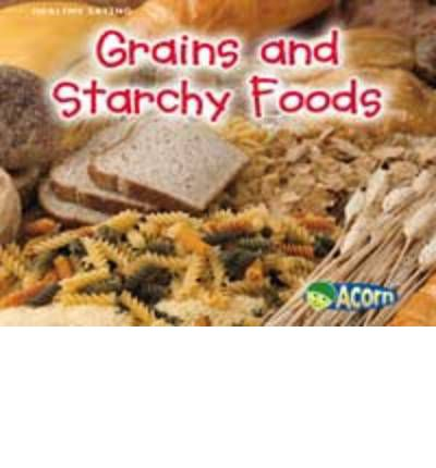 Grains and Starchy Foods