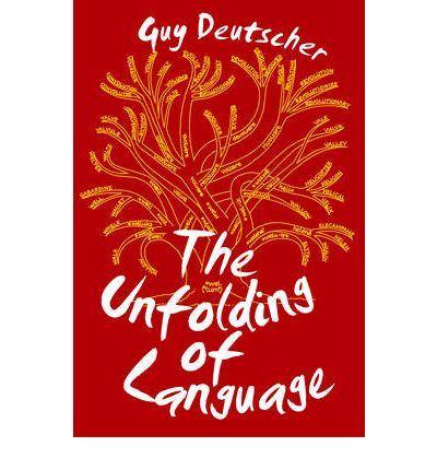 The evolution and grammar of language in the unfolding of language a book by guy deutscher