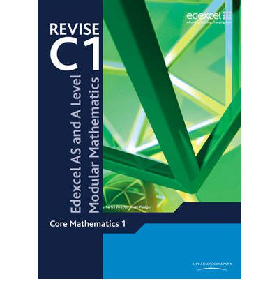 REVISE Edexcel AS and A Level Modular Mathematics Core 1