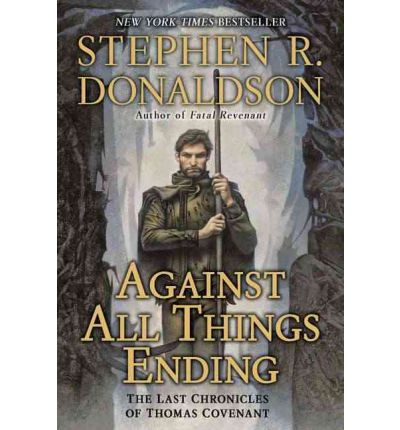 Against All Things Ending The Last Chronicles of Thomas Covenant, Book 3