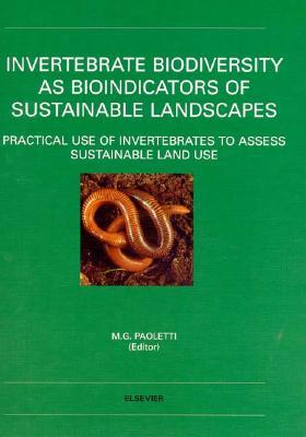 Invertebrate Biodiversity as Bioindicators of Sustainable Landscapes : Practical Use of Invertebrates to Assess Sustainable Land Use