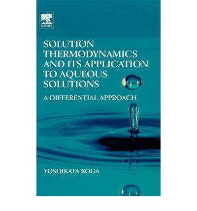 Solution Thermodynamics and Its Application to Aqueous Solutions : A Differential Approach
