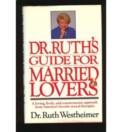 Download books online for free yahoo Dr. Ruths Guide for Married Lovers em português PDF by Ruth K Westheimer 0446512826