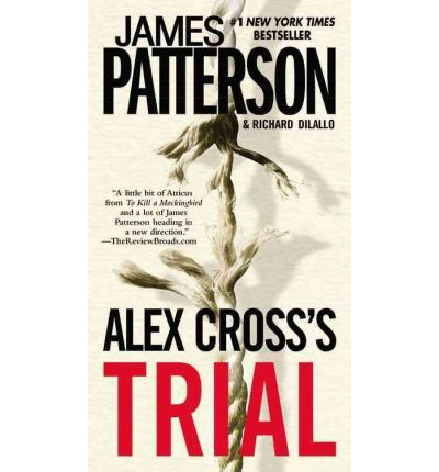 a review on alex cross's trial Written in the fearless voice of detective alex cross, alex cross's trial is a gripping story of murder, love, and unparalleled bravery preview the free exclusive chapters here read by dylan baker.