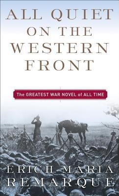 The horrors of war in the book all quiet on the western front by erich maria remarque