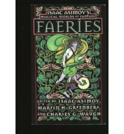 Asimov Et El : Faeries:Asimov'S W'Ful World of Fantasy