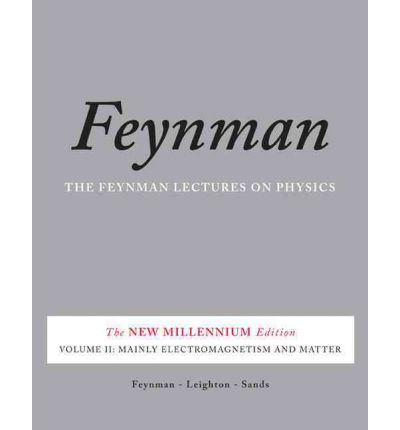 The Feynman Lectures on Physics: Mainly Electromagnetism and Matter v. 2