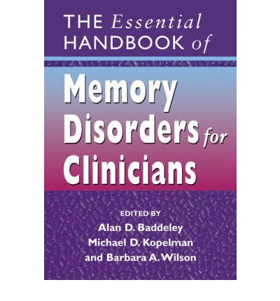 the psychology of memory in the essential handbook of memory disorders for clinicians a book by alan Author of your memory: a user's guide  works by alan baddeley  20 copies  working memory, thought, and action (oxford psychology series) 18 copies   copies the essential handbook of memory disorders for clinicians 2 copies  cognitive  libraries | early reviewers | common knowledge | 125,856,510  books.