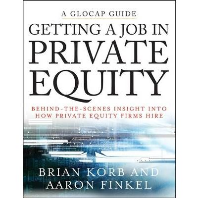 Getting a Job in Private Equity : Brian Korb : 9780470292624