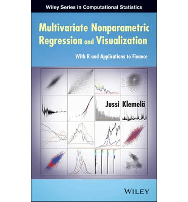 Multivariate Nonparametric Regression and Visualization : with R and Applications to Finance