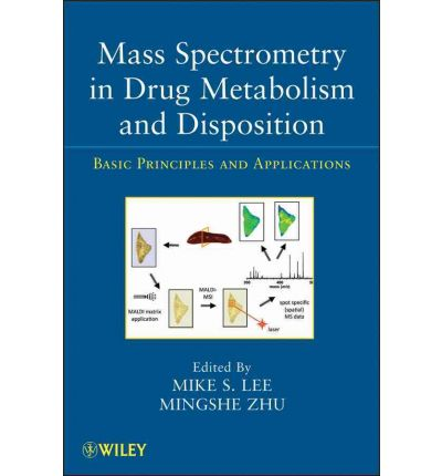 Mass Spectrometry In Drug Metabolism And Disposition border=