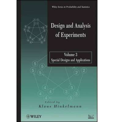 Design and Analysis of Experiments: v. 3 : Special Designs and Applications