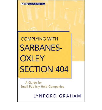 sarbanes oxley section 404 Section 404 of the sarbanes-oxley act – assessment of internal controls following is an excerpt from the sarbanes-oxley act of 2002 to read the act in its entirety.