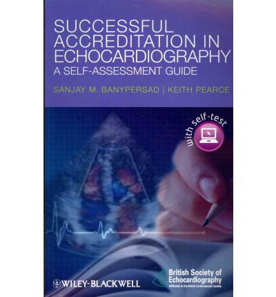 Successful Accreditation in Echocardiography : A Self-Assessment Guide