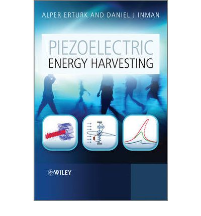 Piezoelectric Energy Harvesting : Modelling and Application