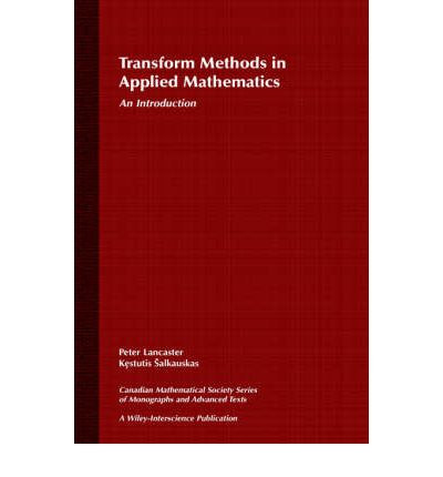 Transform Methods in Applied Mathematics : An Introduction