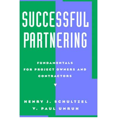 Successful Partnering : Fundamentals for Project Owners and Contractors
