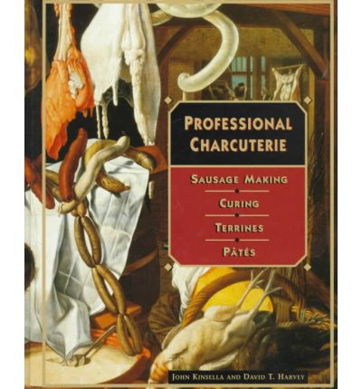 Professional Charcuterie: Sausage Making, Curing, Terrines and Pates