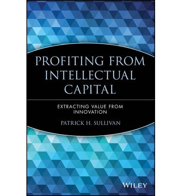 Englisches Buch zum kostenlosen Download Profiting from Intellectual Capital : Extracting Value from Innovation by Patrick H. Sullivan in German ePub 0471417475