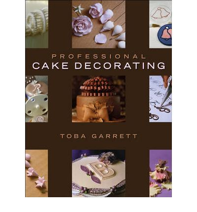 Professional Cake Decorating Frosting Recipe : Professional Cake Decorating : Toba M. Garrett : 9780471701361