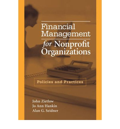 financial management in nonprofit organizations essay Financial management in nonprofit organizations for example donations to the nonprofit organizations are tax deductible apart from that, the organizations are exempted from paying any taxes.