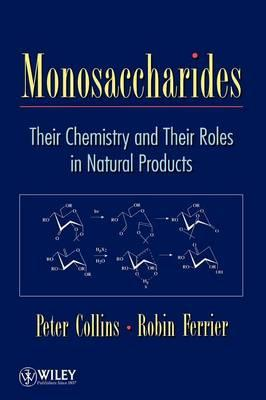 Monosaccharides : Their Chemistry and Their Roles in Natural Products
