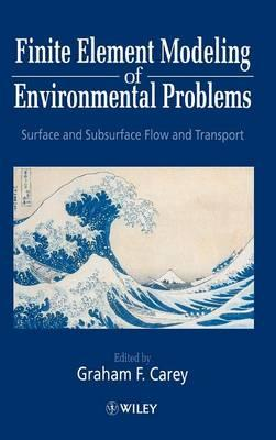 Finite Element Modelling of Environmental Problems : Surface and Subsurface Flow and Transport