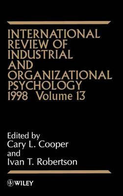 International Review of Industrial and Organizational Psychology 1998: Vol. 13