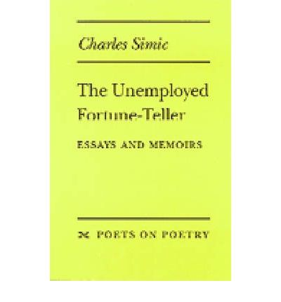 the unemployed fortune teller essays and memoirs
