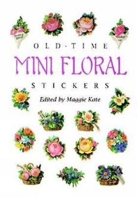 Old-Time Mini Floral Stickers : 73 Full-Color Pressure-Sensitive Designs
